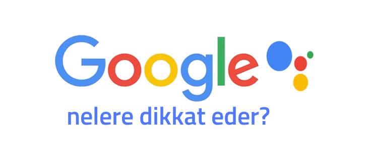 Google nelere dikkat eder